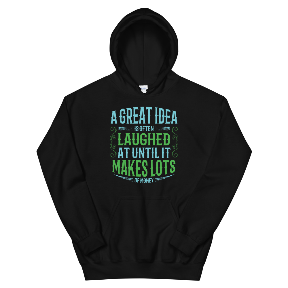 A great idea is often laughed at until it makes lots of money