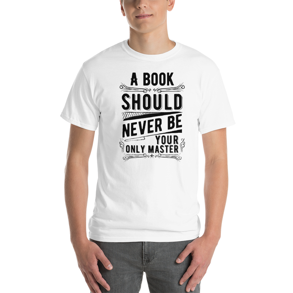 A Book should never be your only master