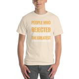 People who have been rejected the most often become the greatest lovers and healers
