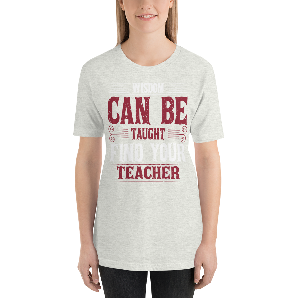 Wisdom can be taught. Find your Teacher