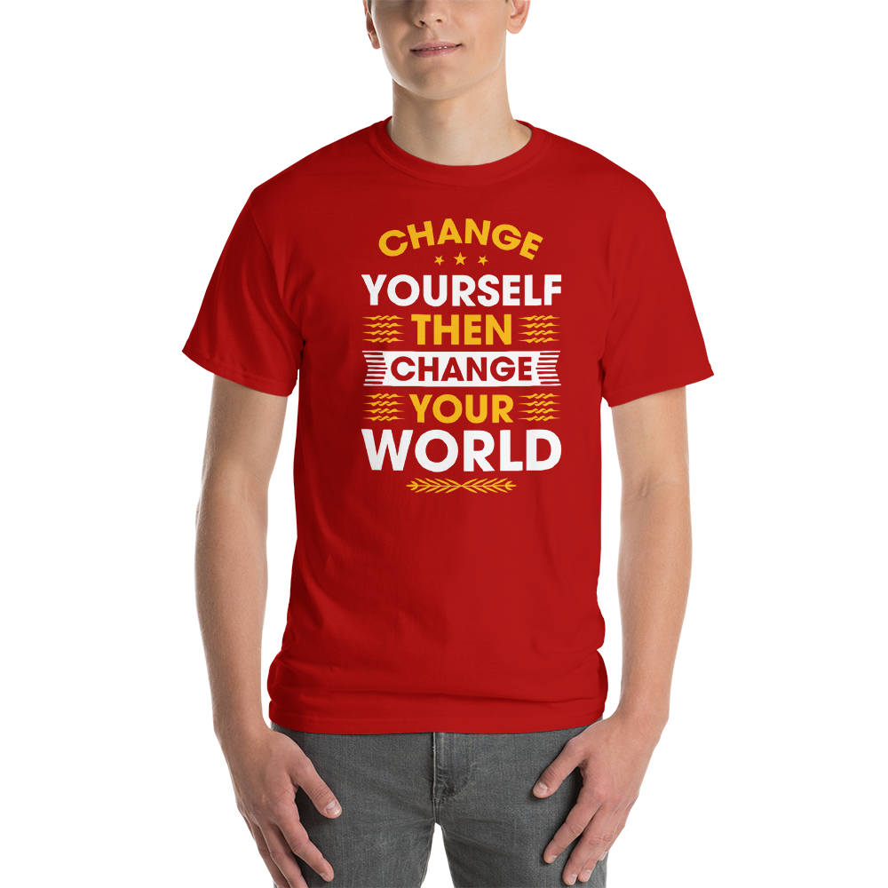 Change yourself then change your world