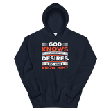 God knows your deepest desired Do you know Him?
