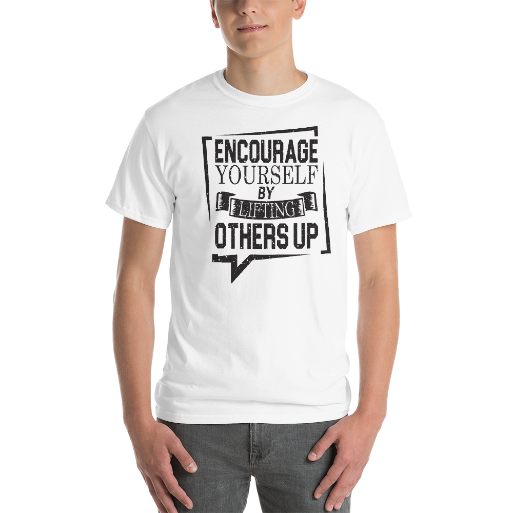 Ecourage yourself by lifting others up