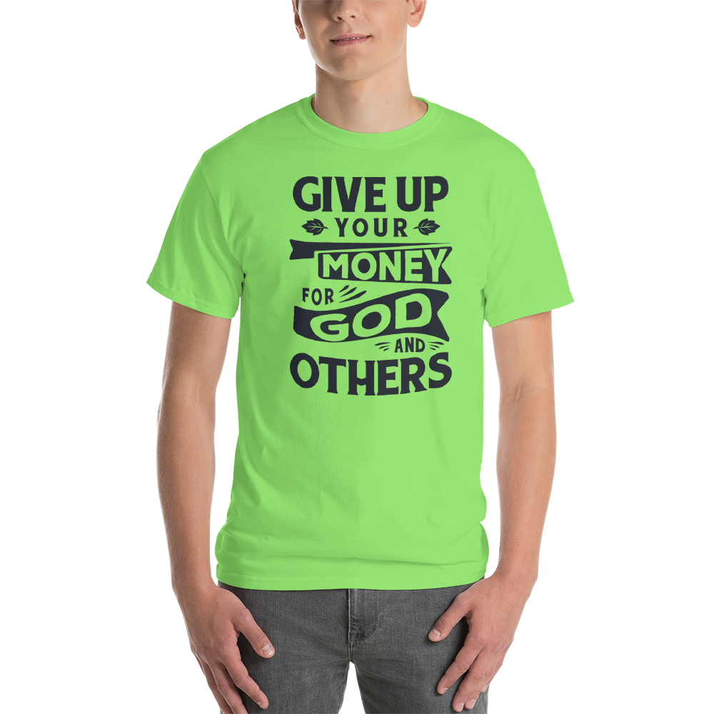 Give up your money for God and others
