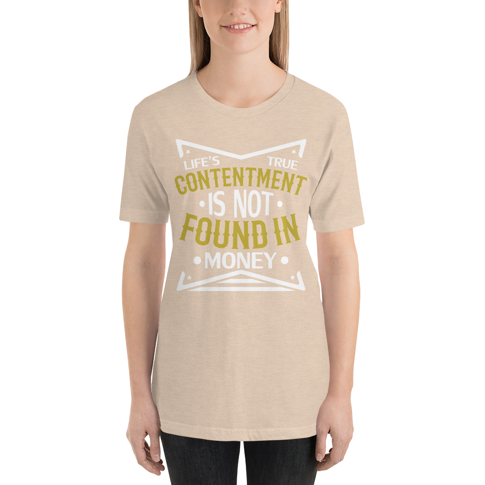 Life's True Contentment is not found in Money
