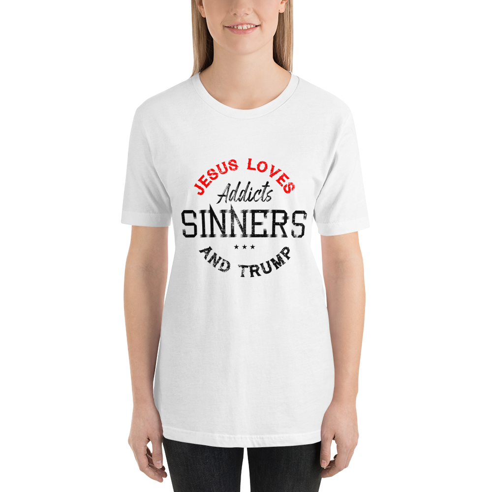 Jesus loves addicts sinners and Trump