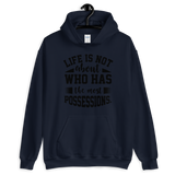 Life is not about who has the most possessioans