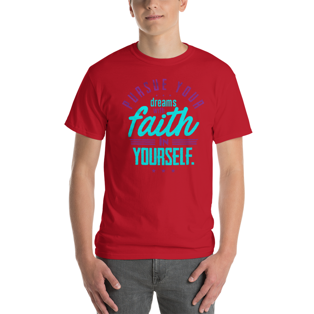 Pursue your dreams with faith in yourself