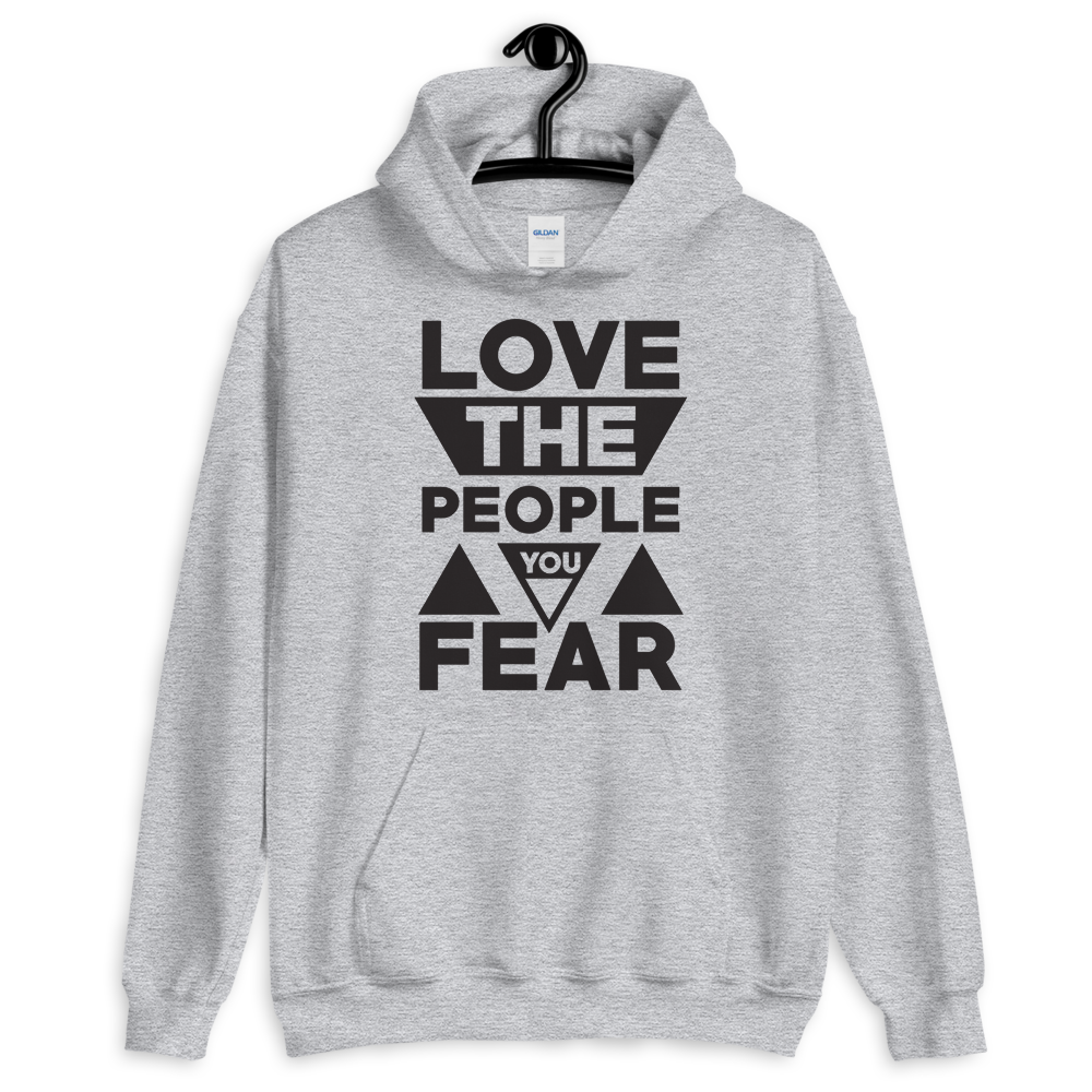 Love the people you fear