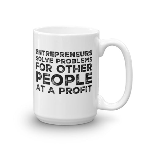 Entrepreneur Coffee Mug | Solve Problems for Other People