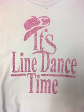 "Charger l'image dans la galerie, 4 - Tee-Shirt ""It's Line Dance time"""