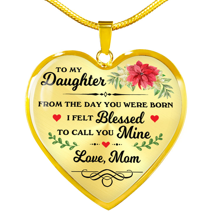 To My Daughter From The Day You Were Born I Felt Blessed