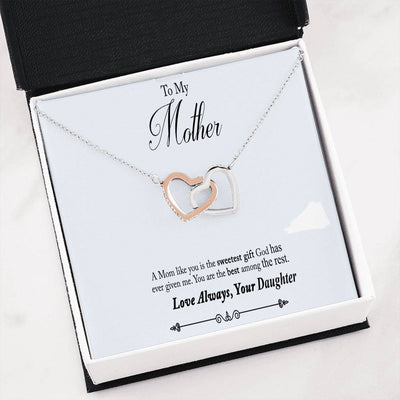 To My Mother-A Mom Like You Is The Sweetest Gift-Your Daughter