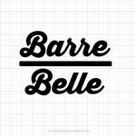 Barre Belle Svg Saying