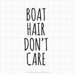 Boat Hair Don't Care Svg Saying