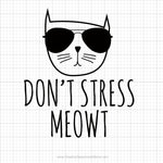 Don't Stress Meowt Svg Saying