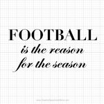 Football Is The Reason Svg Saying