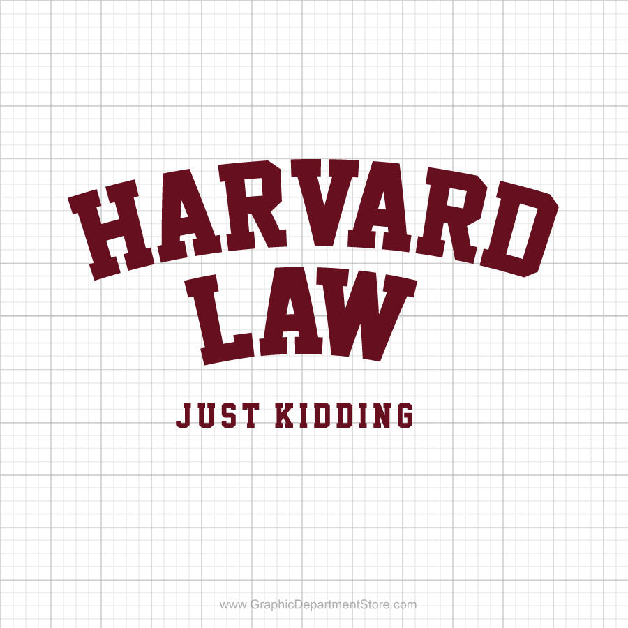 Harvard Law Just Kidding Svg Saying