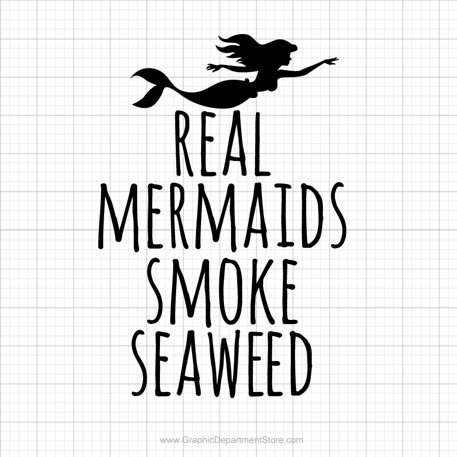 Real Mermaids Smoke Seaweed Svg Saying