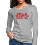 I'm Full Of Holiday Spirit Red Glitter Print Long Sleeve T-Shirt