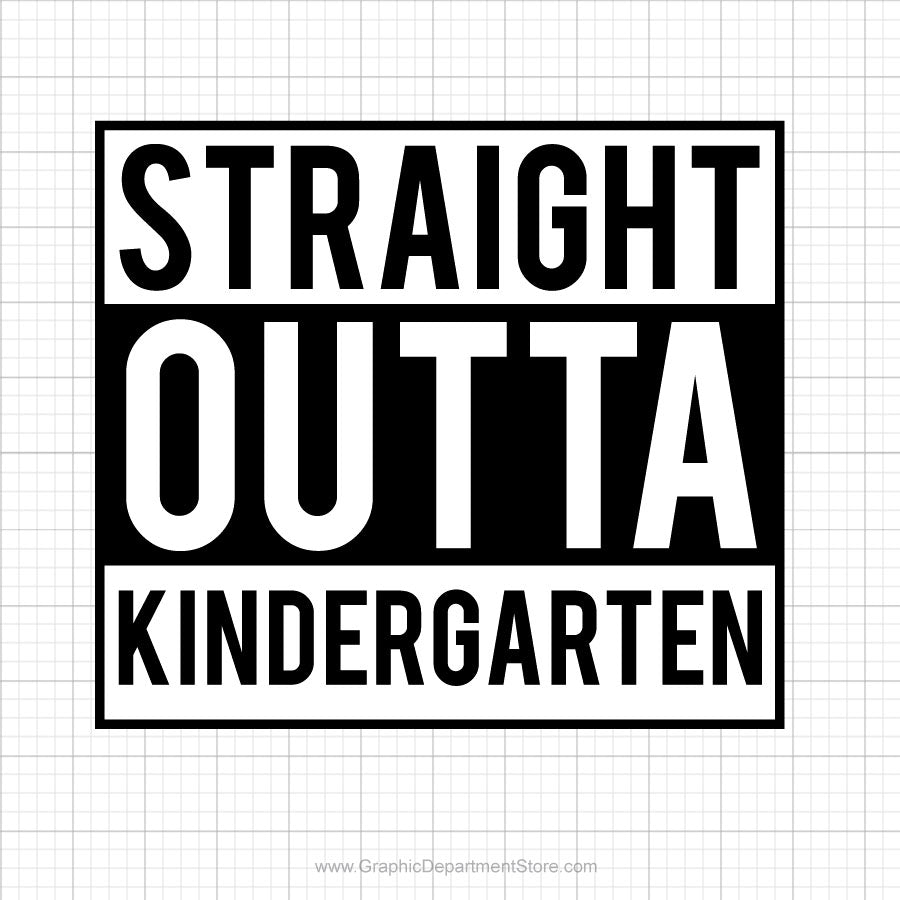 Straight Outta Kindergarten Svg Saying