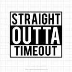 Straight Outta Timeout Svg Saying