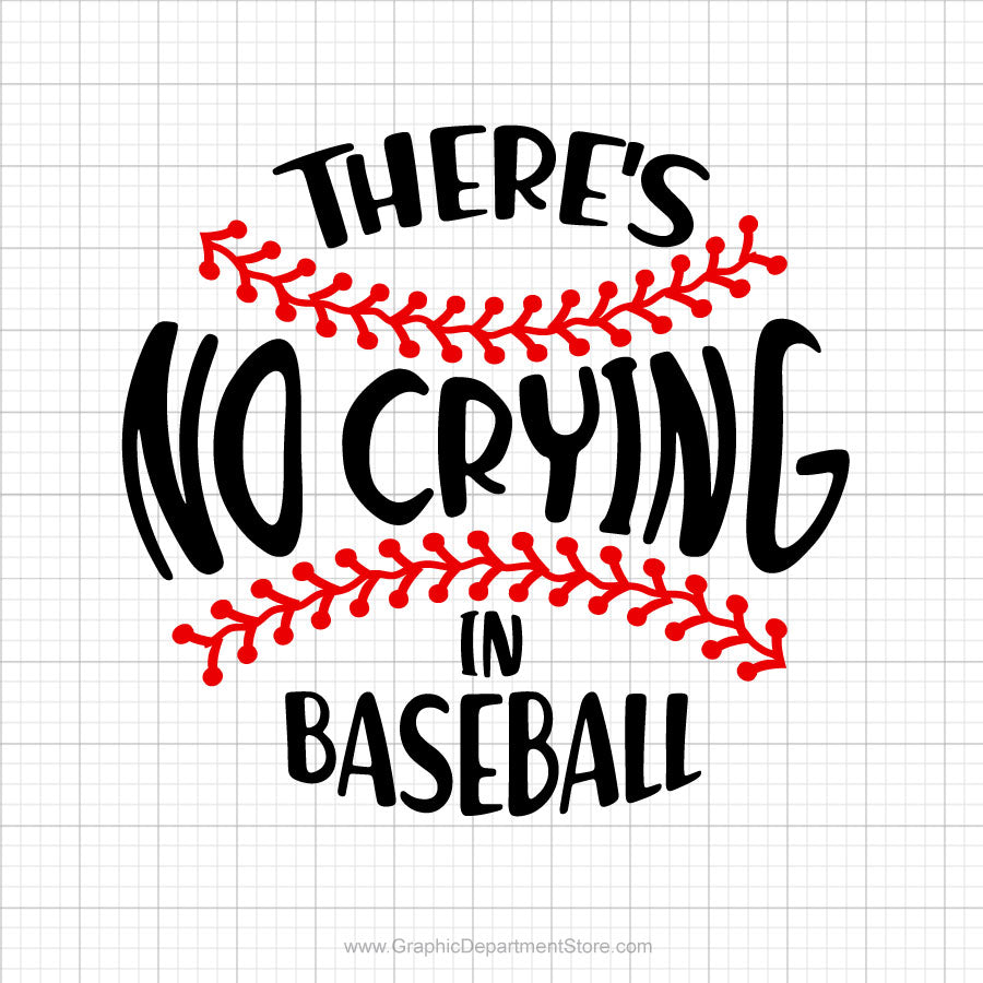 There's No Crying In Baseball Svg Saying