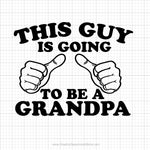 This Guy Is Going To Be A Grandpa Svg Saying