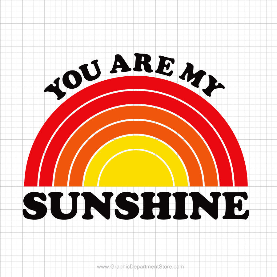 You are My Sunshine Svg Saying