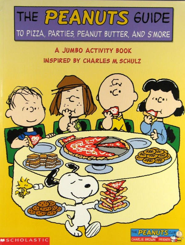 Peanuts Guide to Pizza, Parties, Peanut Butter, & S'Mores