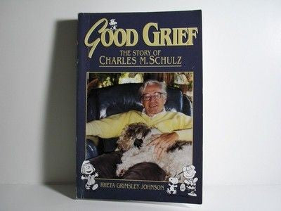 Good Grief: The Story Of Charles M. Schulz Book