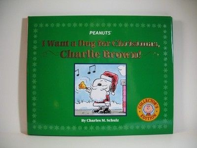 I Want A Dog For Christmas, Charlie Brown (Collector's Edition)