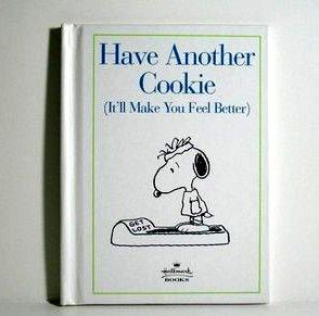 Hallmark Hardback Book: Have Another Cookie - It'll Make You Feel Better