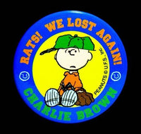 CHARLIE BROWN PINBACK BUTTON - Rats! We Lost Again!