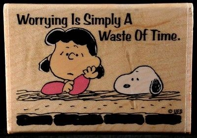 """Worrying Is Simply A Waste Of Time"" RUBBER STAMP"