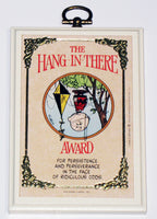 Hang In There Award Wood Plaque