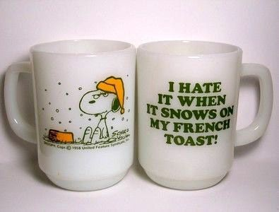 "Fire King Mug: ""I hate it when it rains on my French toast """