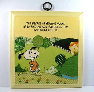 Secret Of Staying Young Is To Find An Age & Stick With It Wood Plaque