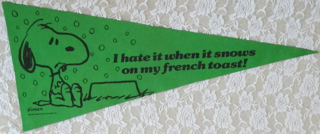"SNOOPY Pennant - ""I Hate It When It Rains On My French Toast"""