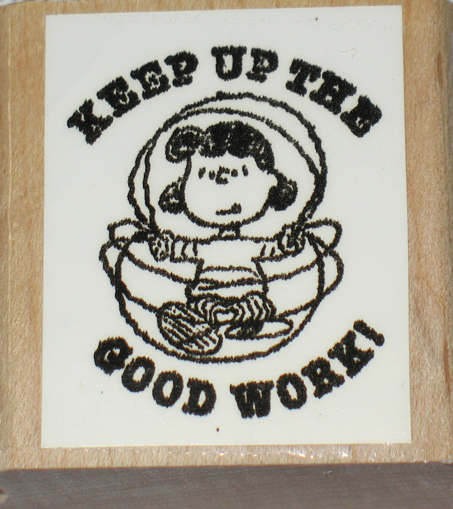 """Keep Up The Good Work"" RUBBER STAMP (*Re-Mounted New Stamp)"