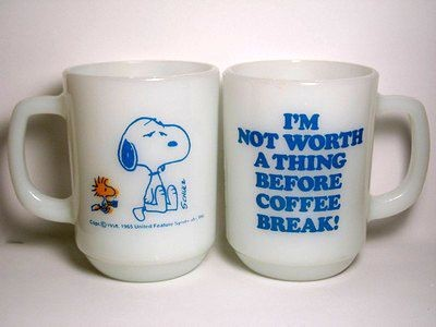 "Fire King Mug: ""I'm not worth a thing before coffee break"""