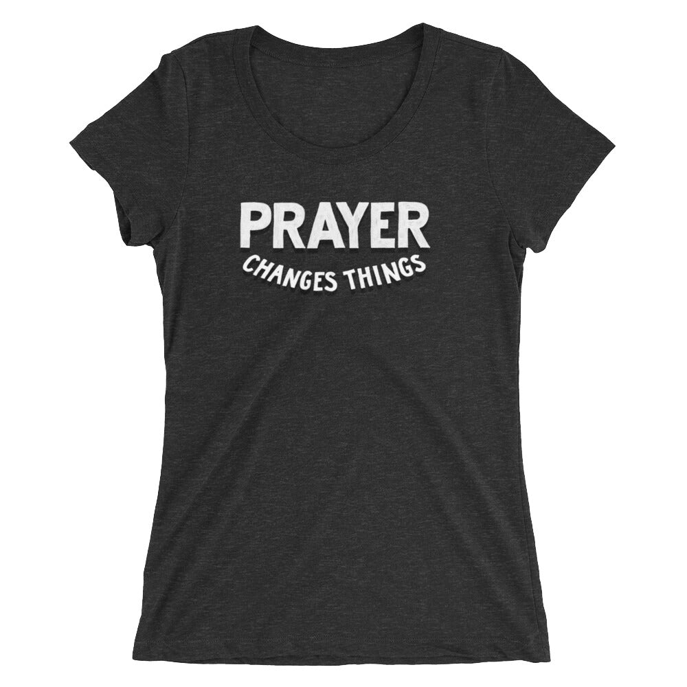 Prayer Changes Things Fitted T-Shirt