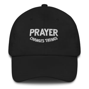 Prayer Changes Things Dad Hat