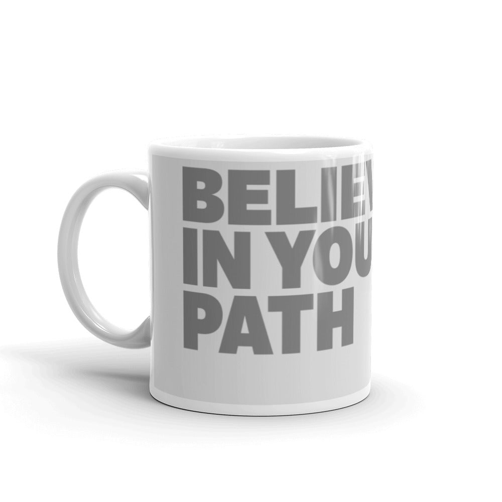 Believe in Your Path Coffee Cup