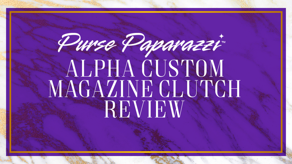 The Purse Paparazzi Alpha Custom Magazine Clutch Review