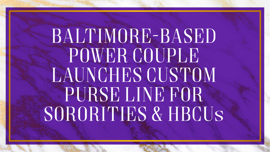 Baltimore-Based Power Couple Launches Custom Purse Line For Sororities and HBCUs