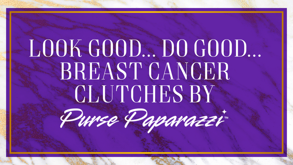 Look Good... Do Good... Breast Cancer Clutches by Purse Paparazzi