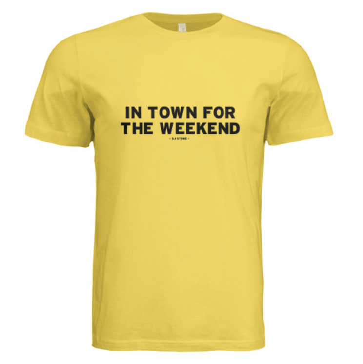 In Town for the Weekend - Yellow Tee