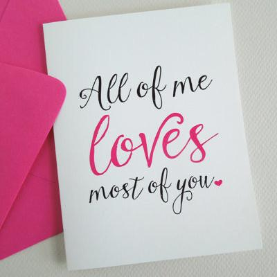 All of Me Loves Most of You Greeting Card