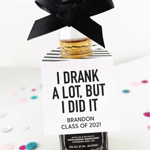 I Drank A Lot But I Did It Graduation Party Favor Tags